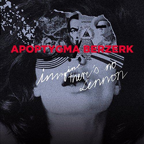 APOPTYGMA BERZERK - IMAGINE THERE'S NO LENNON (GATE) (WB) (MPDL)