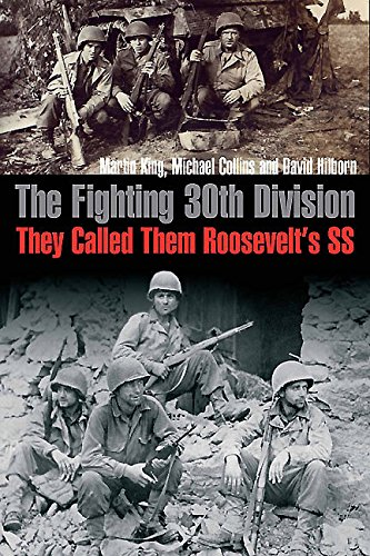 The Fighting 30th Division: They Called Them Roosevelt's SS (Hickory Tea)