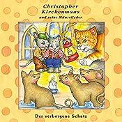 Der verborgene Schatz (Christopher Kirchenmaus und seine Mäuselieder 23) | Ruthild Wilson