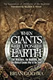 img - for When Giants Were Upon the Earth: The Watchers, The Nephilim, and the Cosmic War of the Seed book / textbook / text book