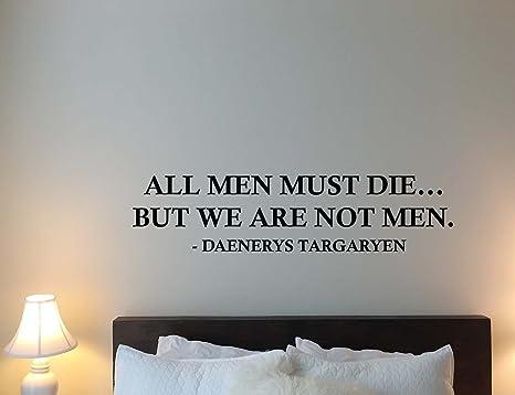 Amazon Com All Men Must Die Daenerys Targaryen Quote Wall
