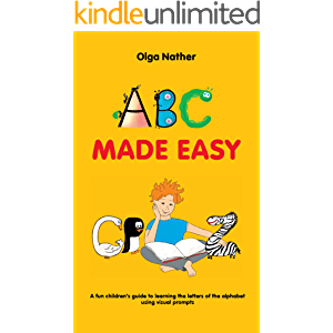 ABC MADE EASY: A fun children's guide to learning the letters of the alphabet using visual prompts