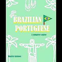 Learn Brazilian Portuguese: a complete course (English Edition)