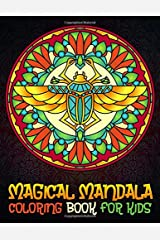 Magical Mandala Coloring Book for Kids: Wonderful Mandala Designs for Kids (Lovely Animals, Ancient Civilizations, Seasons of the Year, Annual Celebrations) Paperback