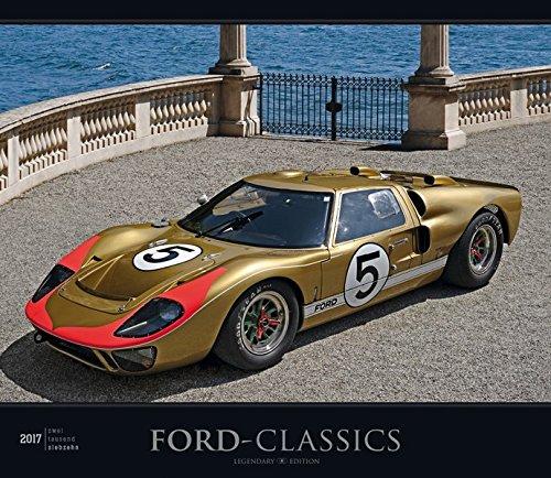 Ford-Classics 2017 - Oldtimer - Bildkalender (33,5 x 29) - Autokalender - Technikkalender - Fahrzeuge