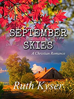 September Skies: A Christian Romance by [Kyser, Ruth]
