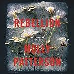 Rebellion: A Novel | Molly Patterson