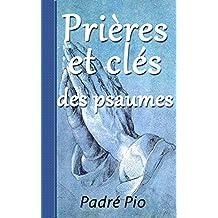 PRIÈRES  ET CLÉS  DES PSAUMES (French Edition)