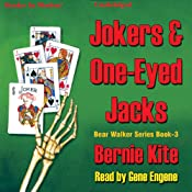 Jokers and One-Eyed Jacks: Bear Walker Series, Book 3 | Bernie Kite