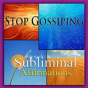 Stop Gossiping Subliminal Affirmations Speech