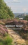 Natur- und Kulturführer Wahner Heide: Die zehn Rundwanderwege
