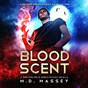 Blood Scent: Junkyard Druid Novellas, Book 1 | M.D. Massey