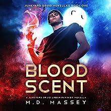Blood Scent: Junkyard Druid Novellas, Book 1 | Livre audio Auteur(s) : M.D. Massey Narrateur(s) : Steven Barnett