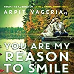 You Are My Reason to Smile | Arpit Vageria