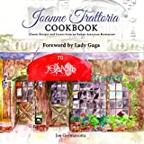 Joanne Trattoria Cookbook: Classic Recipes and Scenes from an Italian-American Restaurant