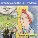 Grandma and the Easter Storm   Anita McCormick