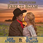 Free to Roam: Texas Wildflowers, Book 5 | Susette Williams,Leah Atwood