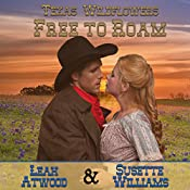 Free to Roam: Texas Wildflowers, Book 5 | Leah Atwood, Susette Williams