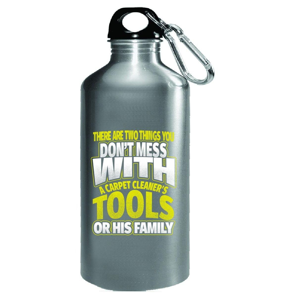 Don't Mess With Tools Or Family Carpet Cleaner - Water Bottle