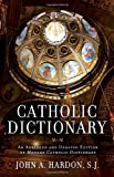 Catholic Dictionary, John Hardon, 0307886344