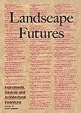 Landscape Futures, Geoff Manaugh, 8415391145