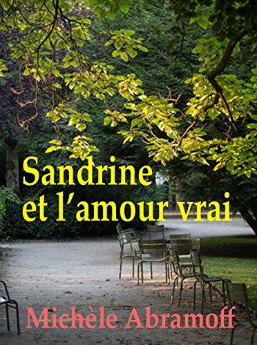 SANDRINE ET L'AMOUR VRAI  -  (Littérature sentimentale) (French Edition)
