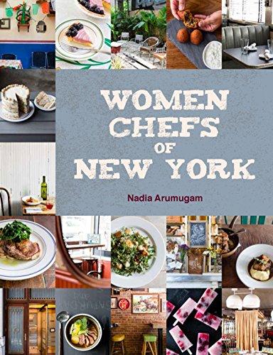 Women Chefs of New York by [Arumugam, Nadia]