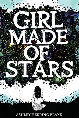 Girl Made of Stars by [Blake, Ashley Herring]