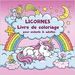 Coloriage Licorne Nuage.Licornes Livre De Coloriage Pour Enfants Et Adultes Bonus