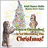img - for Grover Groundhog Is Not Hibernating This Christmas! book / textbook / text book