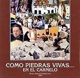 Como Piedras Vivas... en el Carmelo : Para Leer la Historia y la Vida Del Carmelo, Boaga, Emanuele, 8872880483