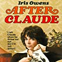 After Claude Audiobook by Iris Owens, Emily Praeger (introduction) Narrated by Elizabeth Klett