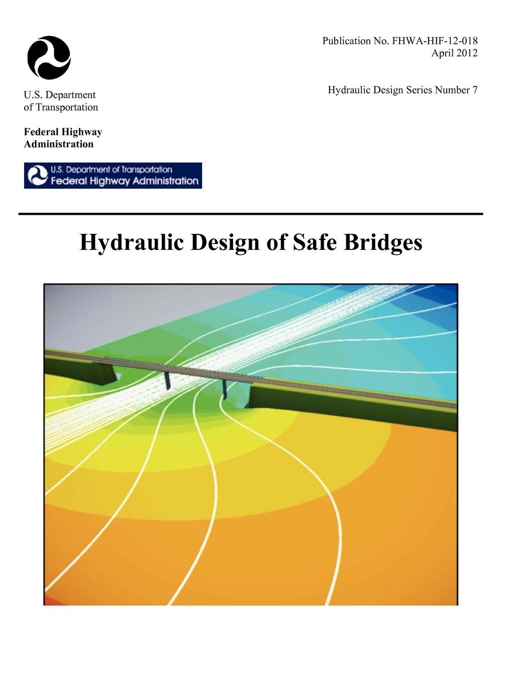 Download Hydraulic Design of Safe Bridges. Hydraulic Design Series Number 7. Fhwa-Hif-12-018. ebook