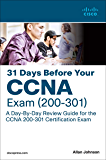 31 Days Before your CCNA Exam: A Day-By-Day Review Guide for the CCNA 200-301 Certification Exam