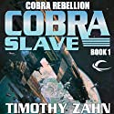 Cobra Slave: Cobra Rebellion, Book 1 Audiobook by Timothy Zahn Narrated by Stefan Rudnicki