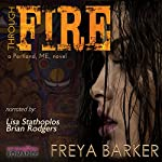 Through Fire: Portland, ME Series | Freya Barker