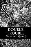Double Trouble, Herbert Quick, 1484054490