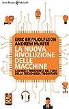La nuova rivoluzione delle macchine: Lavoro e prosperità nell'era della tecnologia trionfante