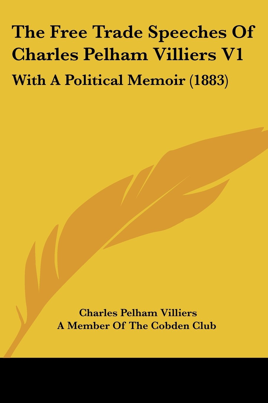 Download The Free Trade Speeches Of Charles Pelham Villiers V1: With A Political Memoir (1883) ebook