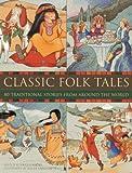 Classic Folk Tales, Nicola Baxter, 1843228556