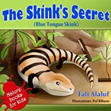 Animals Stories - The Skink's Secret (Blue Tongue Skink) (Nature books for kids series Book 1)