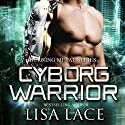 Cyborg Warrior: A Science Fiction Cyborg Romance Audiobook by Lisa Lace Narrated by Michael Pauley