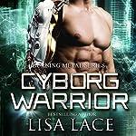 Cyborg Warrior:  A Science Fiction Cyborg Romance | Lisa Lace