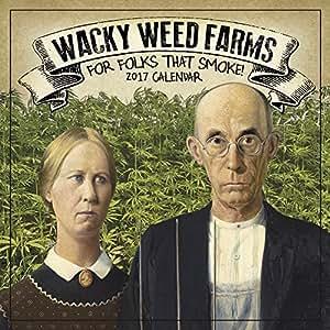Wacky Weed Farms Calendar 2017 -- Deluxe Marijuana Wall Calendar (12x12)