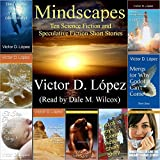Mindscapes: Ten Science Fiction and Speculative Fiction Short Stories