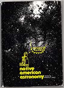 Native American Astronomy: Anthony F. Aveni (Editor ...