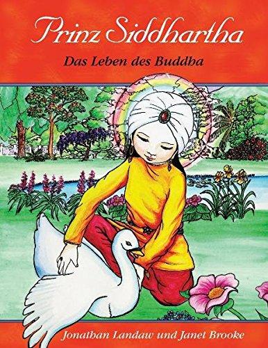 Prinz Siddhartha: Das Leben des Buddha Taschenbuch – 15. September 2011 Jonathan Landaw Janet Brooke Rüdiger Majora Diamant