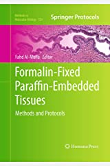 Formalin-Fixed Paraffin-Embedded Tissues: Methods and Protocols (Methods in Molecular Biology (724)) Paperback