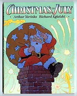 Christmas in July: Arthur Yorinks, Richard Egielski: 9780060202569 ...