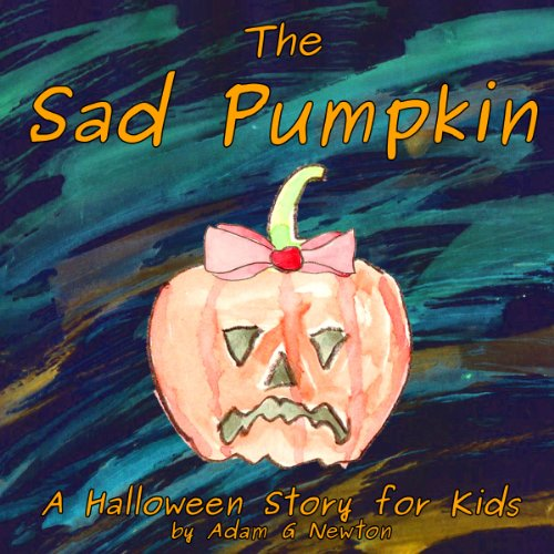 The Sad Pumpkin - A Halloween Story For Kids for $<!---->
